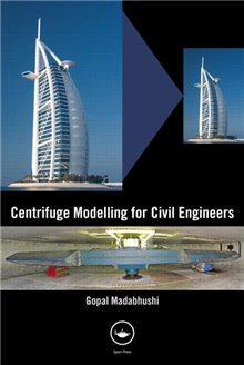 Centrifuge Modelling for Civil Engineers