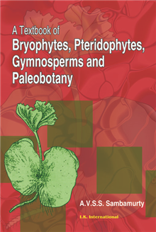 A Textbook of Bryophytes, Pteridophytes, Gymnosperms and Paleobotany