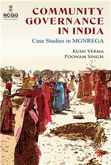Community Governance in India:  Case Studies in MGNREGA