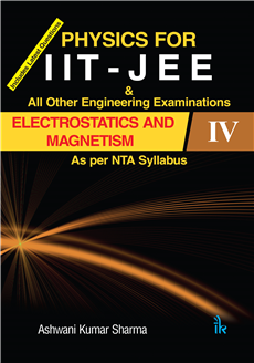 Physics for IIT - JEE Electrostatics and Magnetism- IV