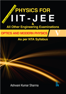 Physics for IIT - JEE Optics and Modern Physics-V