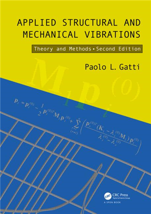 Applied Structural and Mechanical Vibrations: Theory and Methods, 2/e