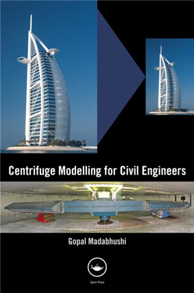 Centrifuge Modelling for Civil Engineers, 1/e