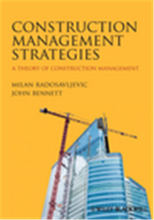 Construction Management Strategies: A Theory of Construction Management, 1/e