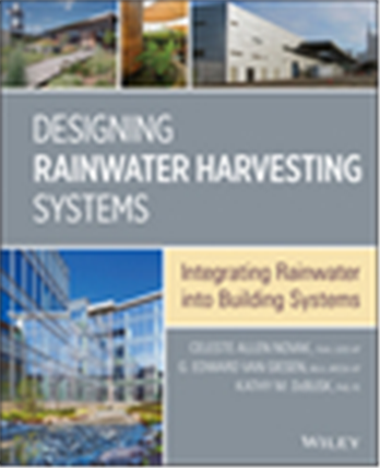 Designing Rainwater Harvesting Systems: Integrating Rainwater into Building Systems, 1/e