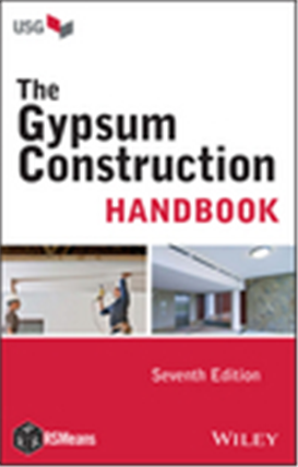 The Gypsum Construction Handbook, Seventh Edition, 7/e