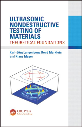 Ultrasonic Nondestructive Testing of Materials: Theoretical Foundations, 1/e