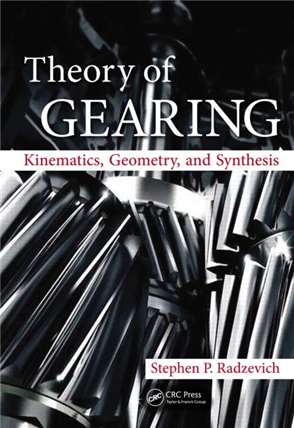 Theory of Gearing: Kinematics, Geometry, and Synthesis, 1/e