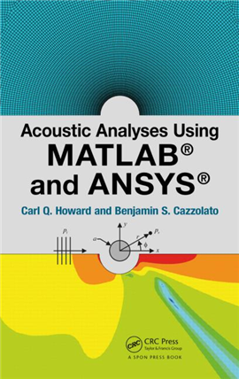 Acoustic Analyses Using Matlab® And Ansys®, 1/e