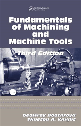 Fundamentals of Metal Machining and Machine Tools, 3/e