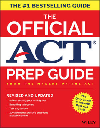 The Official ACT Prep Guide: from the Makers of the ACT, Revised and Updated Edition