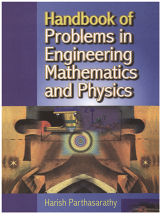 Handbook of Problems in Engineering Mathematics and Physics  , 1/e