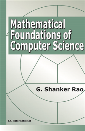 Mathematical Foundations of Computer Science, Revised and Updated, 1/e