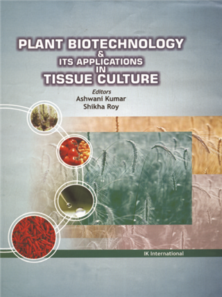 Plant Biotechnology and its Applications in Tissue Culture  , 1/e