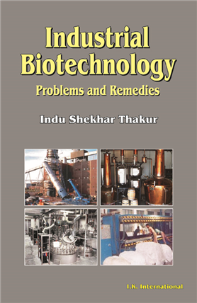 Industrial Biotechnology: Problems and Remedies, 1/e