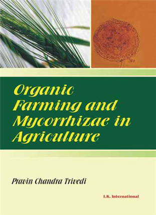 Organic Farming and Mycorrhizae in Agriculture, 1/e