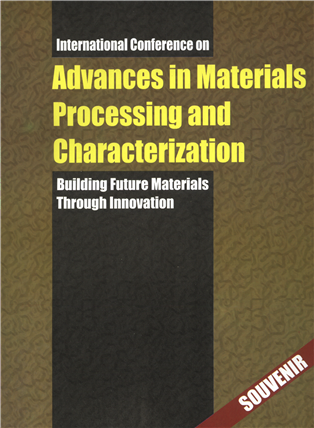 Advances in Materials Processing and Characterization: Building Future Materials Through Innovation:  Volume I and II, 1/e