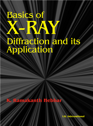 Basics of X-Ray Diffraction and its Applications, 1/e