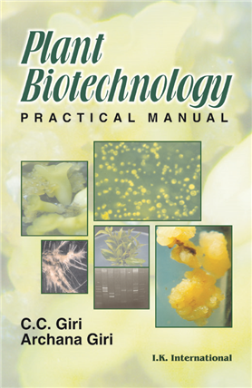 Plant Biotechnology: Practical Manual, 1/e