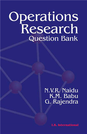 Operations Research: Question Bank, 1/e