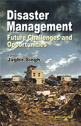 Disaster Management: Future Challenges and Opportunities, 1/e