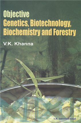 Objective Genetics, Biotechnology, Biochemistry and Forestry, 1/e