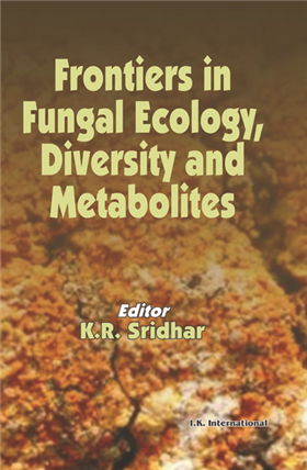 Frontiers in Fungal Ecology, Diversity and Metabolites  , 1/e