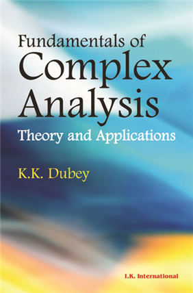 Fundamentals of Complex Analysis: Theory and Applications, 1/e