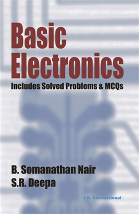 Basic Electronics: Includes Solved Problems & MCQs, 1/e