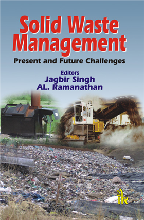 Solid Waste Management: Present and Future Challenges, 1/e