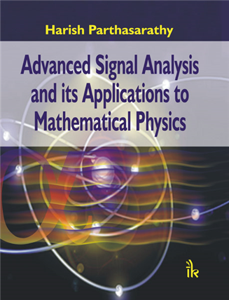 Advanced Signal Analysis and its Applications to Mathematical Physics  , 1/e