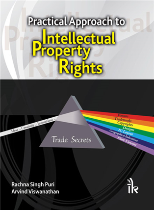 Practical Approach to Intellectual Property Rights, 1/e