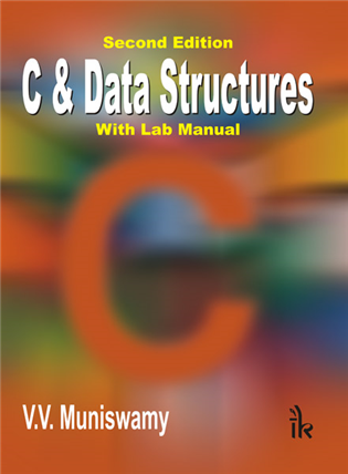 C & Data Structures: With Lab Manual, 2/e