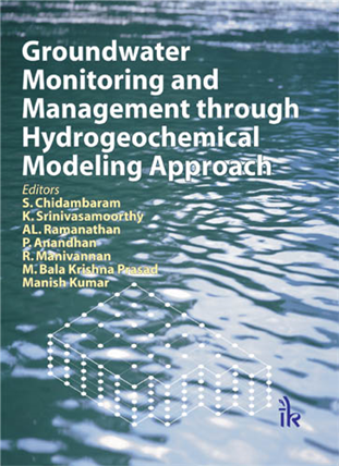 Groundwater Monitoring and Management through Hydrogeochemical Modeling Approach, 1/e
