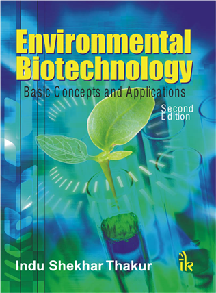 Environmental Biotechnology: Basic Concepts and Applications, 2/e