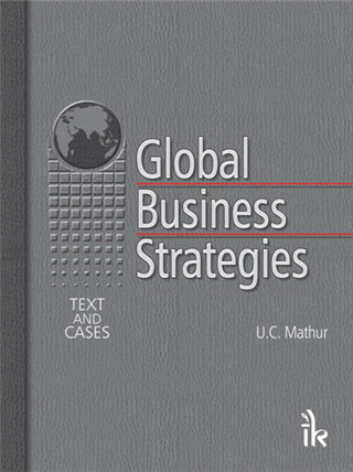 Global Business Strategies: Text and Cases, 1/e