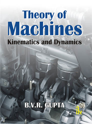 Theory of Machines: Kinematics and Dynamics, 1/e