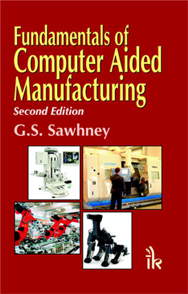 Fundamentals of Computer Aided Manufacturing, 2/e
