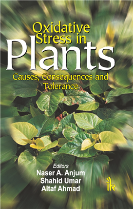 Oxidative Stress in Plants Causes, Consequences and Tolerance  , 1/e