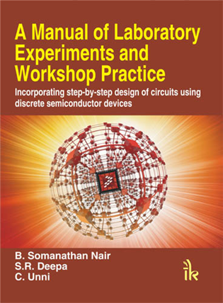 A Manual of Laboratory Experiments and Workshop Practice: Incorporating step-by-step design of circuits using discrete semiconductor devices, 1/e