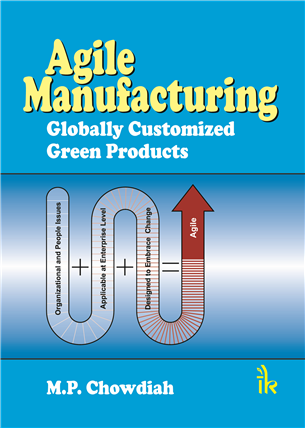 Agile Manufacturing: Globalised Customerized Green Products , 1/e
