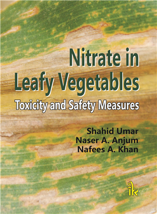 Nitrate in Leafy Vegetables: Toxicity and Safety Measures, 1/e