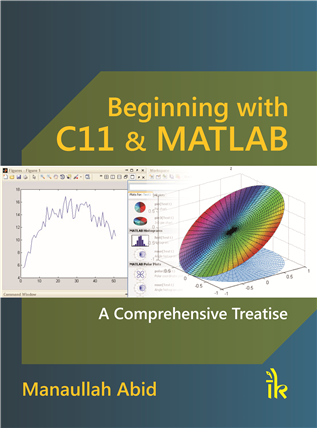 Beginning with C11& MATLAB: A Comprehensive Treatise, 1/e