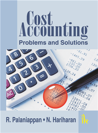 Cost Accounting: Problems and Solutions, 1/e