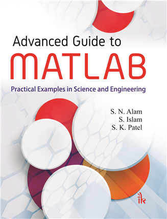 Advanced Guide to MATLAB: Practical Examples in Science and Engineering, 1/e