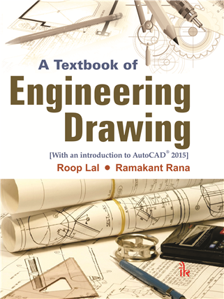 A Textbook of Engineering Drawing: Along with an introduction to AutoCAD® 2015, 1/e