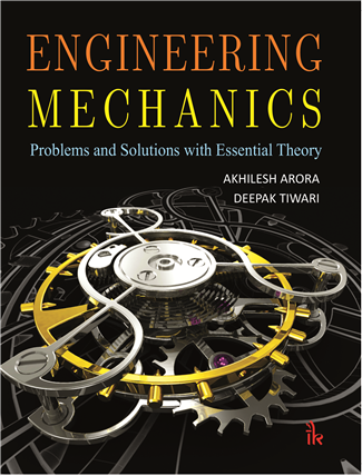 Engineering Mechanics: Problems and Solutions with Essential Theory
