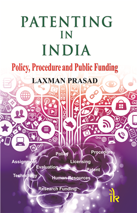 Patenting in India: Policy, Procedure and Public Funding, 1/e