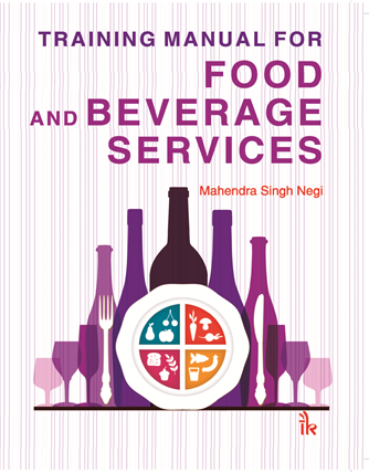 training manual for food and beverage services i k international rh ikbooks com food and beverage service training manual free download food and beverage staff training manual