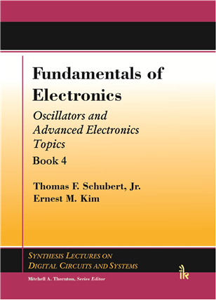 Fundamentals of Electronics Book 4: (Oscillators and Advanced Electronics)